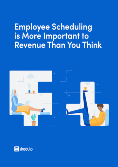 Employee Scheduling is More Important to Revenue Than You Think