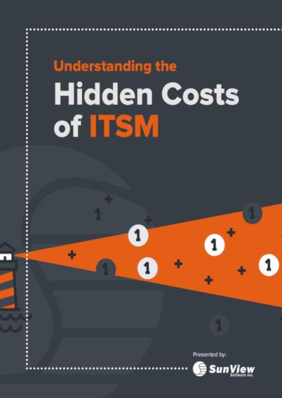 Understanding the Hidden Costs of ITSM