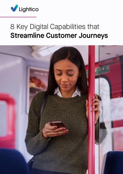 8 Key Digital Capabilities that Streamline Customer Journeys