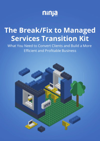 The Break/Fix to Managed Services Transition Kit