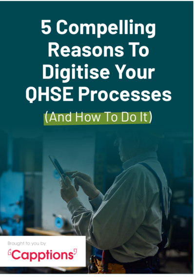5 Compelling Reasons to Digitise Your QSHE Processes