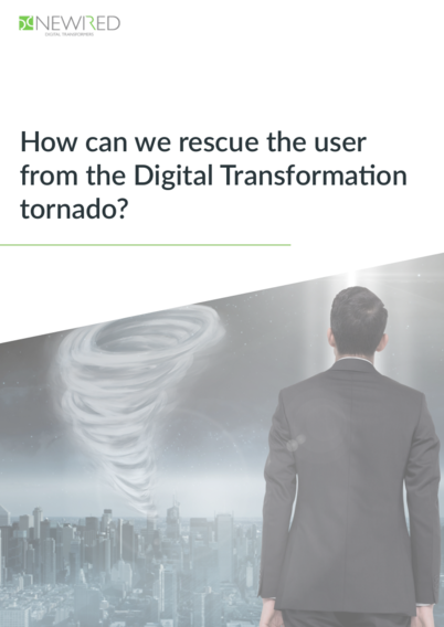 How can we rescue the user from the Digital Transformation tornado whitepaper